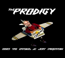 The Prodigy - How To Steal A Jet Fighter (Mp3 320 Kbps)